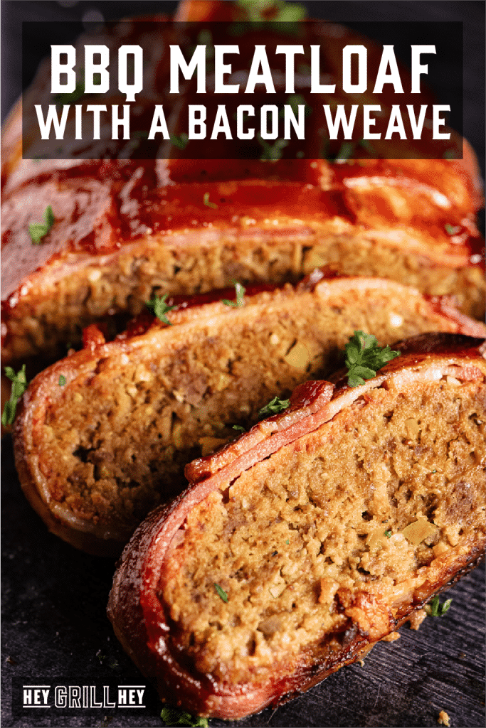 Sliced BBQ meatloaf on a wooden cutting board with text overlay - BBQ Meatloaf with a Bacon Weave