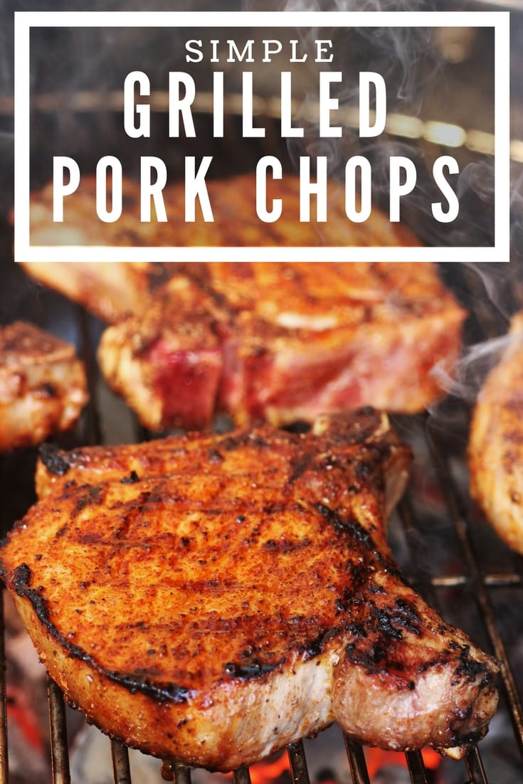 Grilled Pork Chops on the grill, text overlay that reads, Simple Grilled Pork Chops.