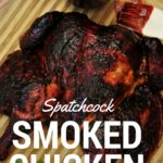 Spatchcock Smoked Chicken