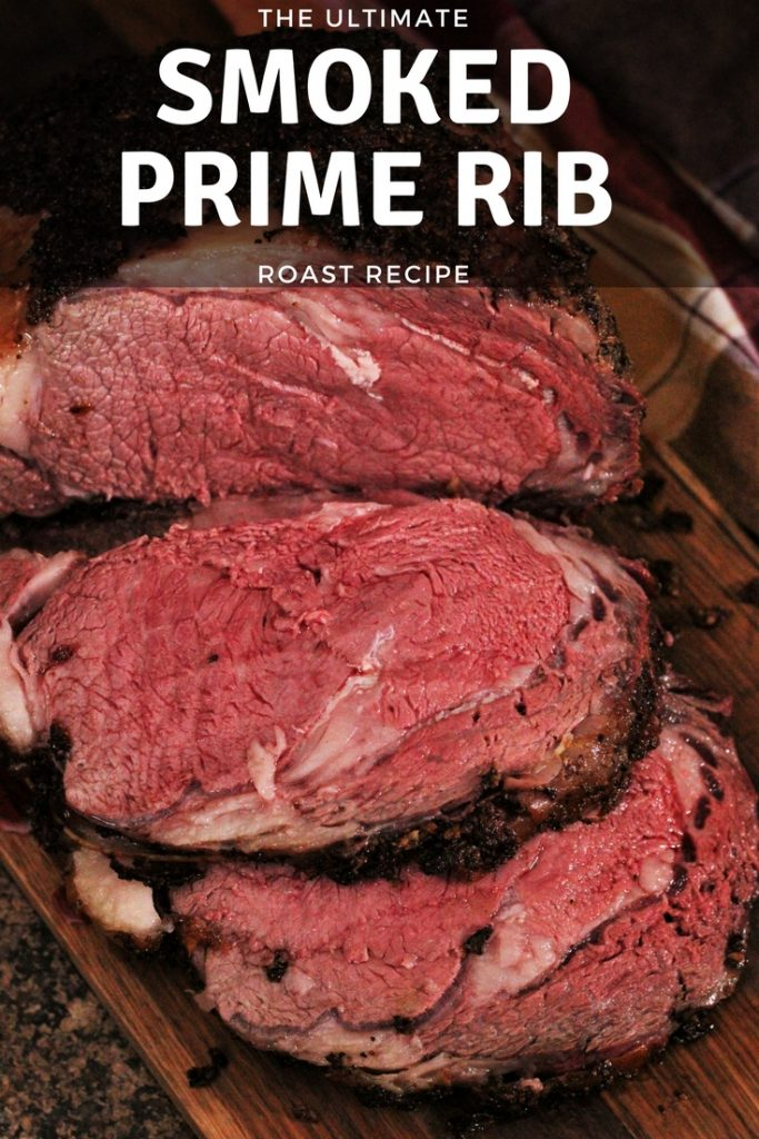 """Smoked Prime rib roast sliced and served on a large wooden cutting board- text overlay reads """"The Ultimate Smoked Prime Rib Roast Recipe."""""""