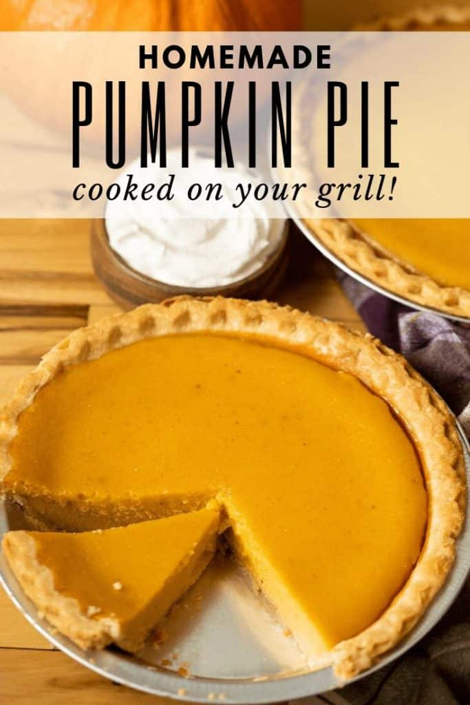 """Pumpkin pie, sliced, with a text overlay that reads """"Homemade Pumpkin pie Cooked on your grill!"""""""